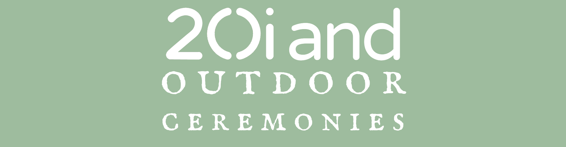 20i and Outdoor Ceremonies